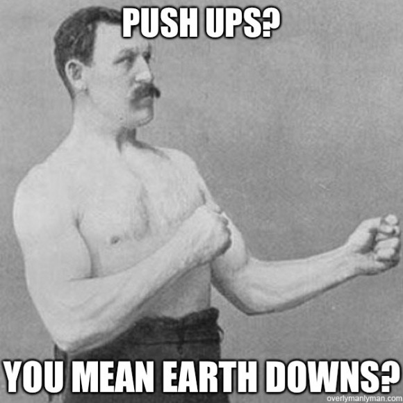 push-ups-you-mean-earth-downs-580x580